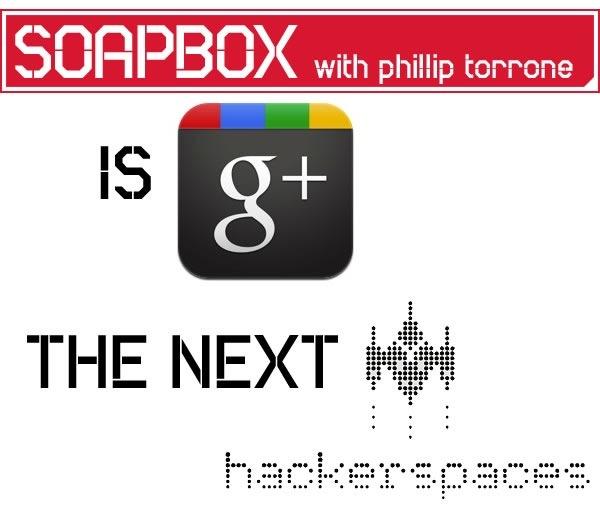 Isgoogleplusthehackerspace-1