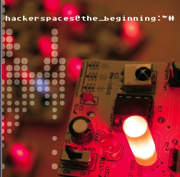 Hackerspaces-Thebeginning