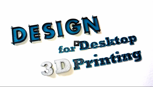 Design for Desktop 3D Printing
