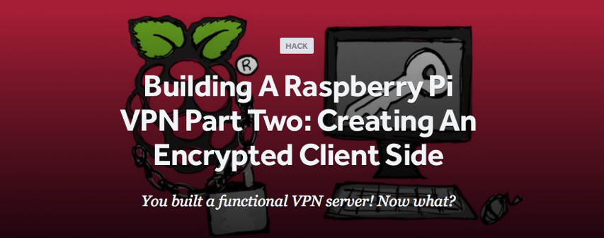 Building A Raspberry Pi VPN Part Two Creating An Encrypted Client Side ReadWrite