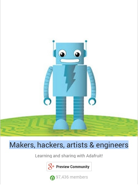 Adafruit s Makers hackers artists engineers on Google passes 70 000 members adafruit industries blog