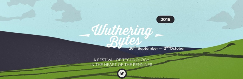 Wuthering Bytes 26th September to 2nd October 2015