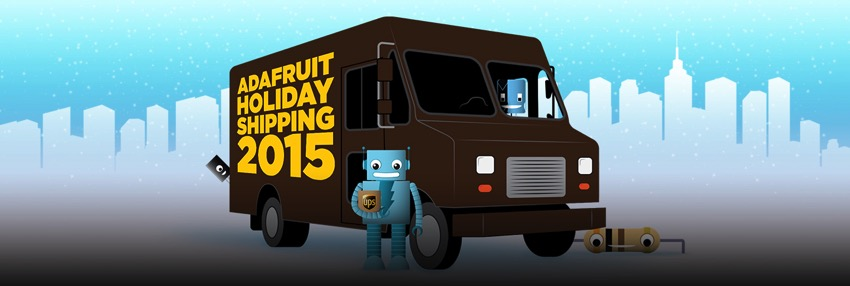 Adafruit holiday shipping 2015 blog