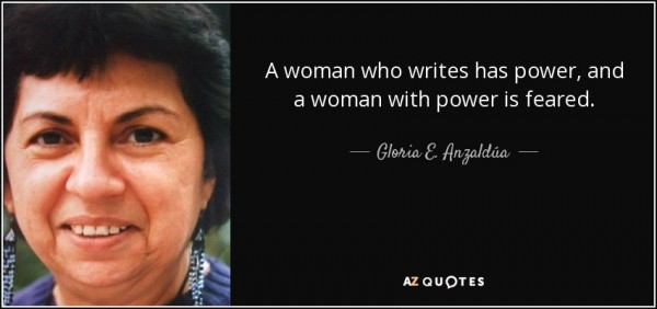 quote-a-woman-who-writes-has-power-and-a-woman-with-power-is-feared-gloria-e-anzaldua-50-17-67