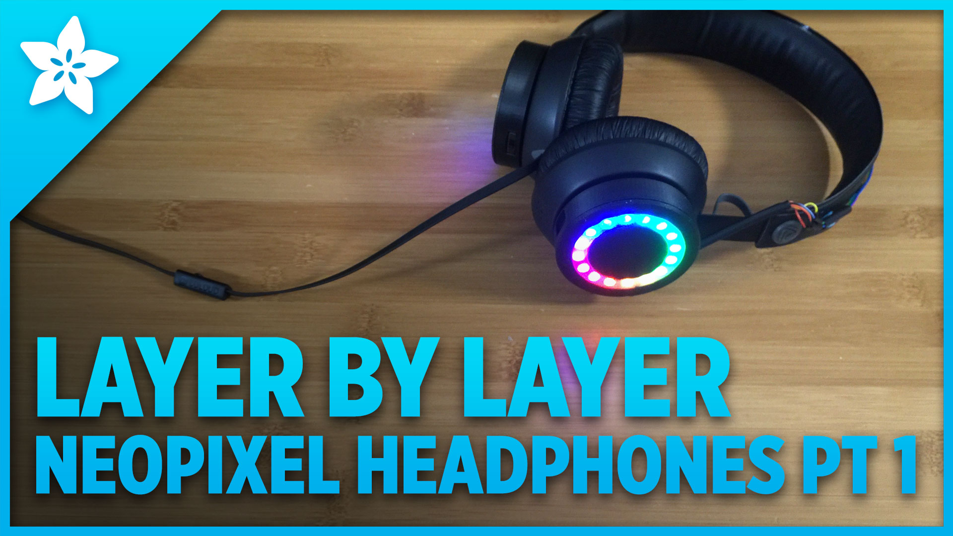 Layer By Layer Neopixel Headphones Pt1 Adafruit Industries