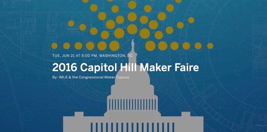 2016 Capitol Hill Maker Faire Registration Tue Jun 21 2016 at 5 00 PM Eventbrite