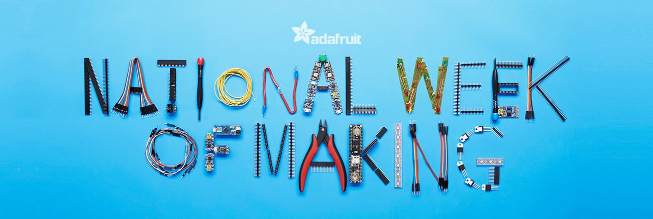 adafruit_national_week_of_making_hero