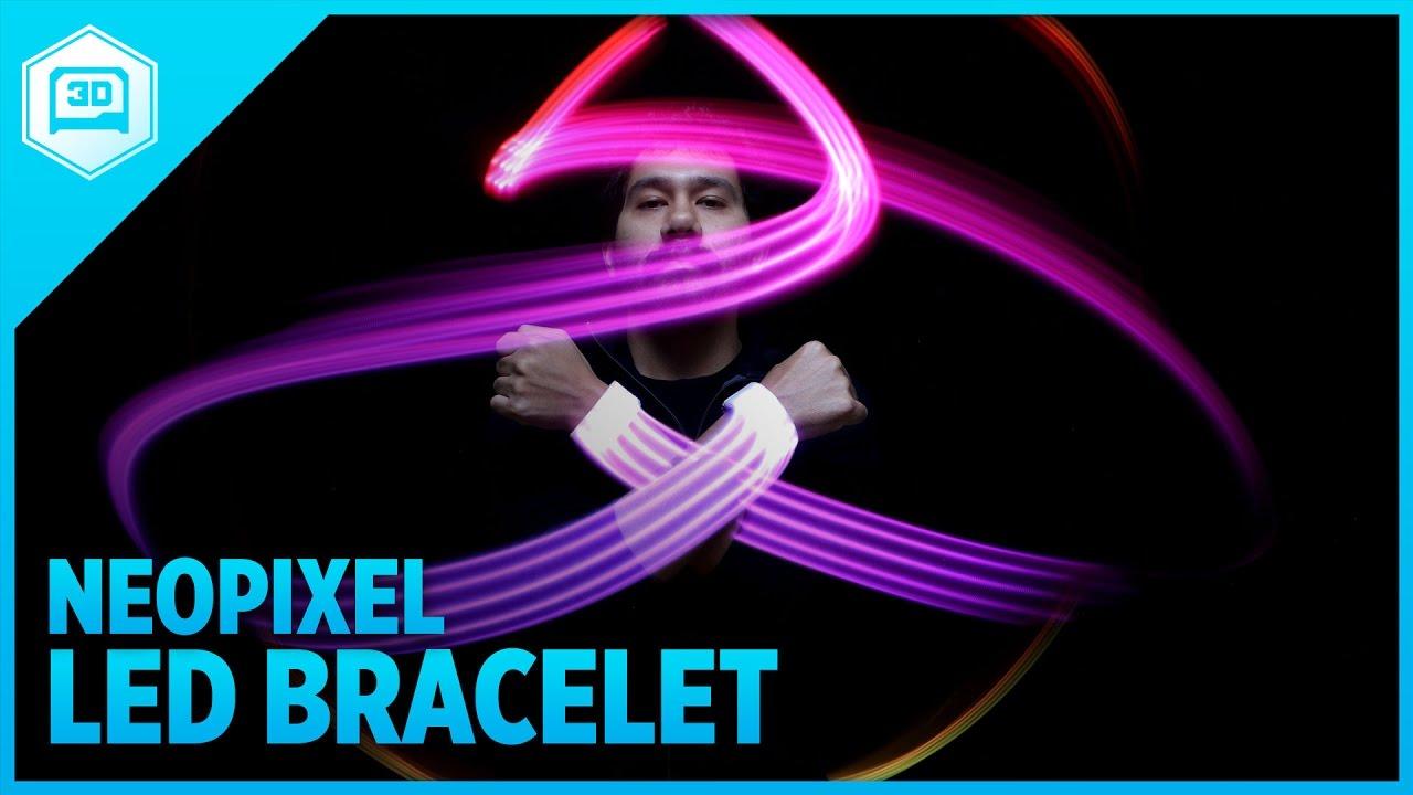 3D Printing a NeoPixel LED Bracelet! #3DThursday ...