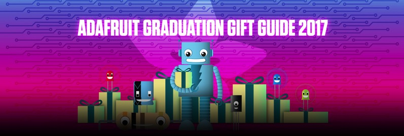 Adafruit graduation gift guide blog copy