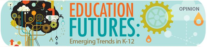 Education Futures Emerging Trends in K12 with opinion slug