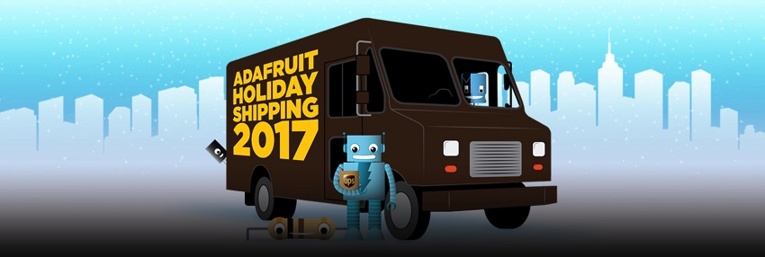 Adafruit holiday shipping 2017 blog