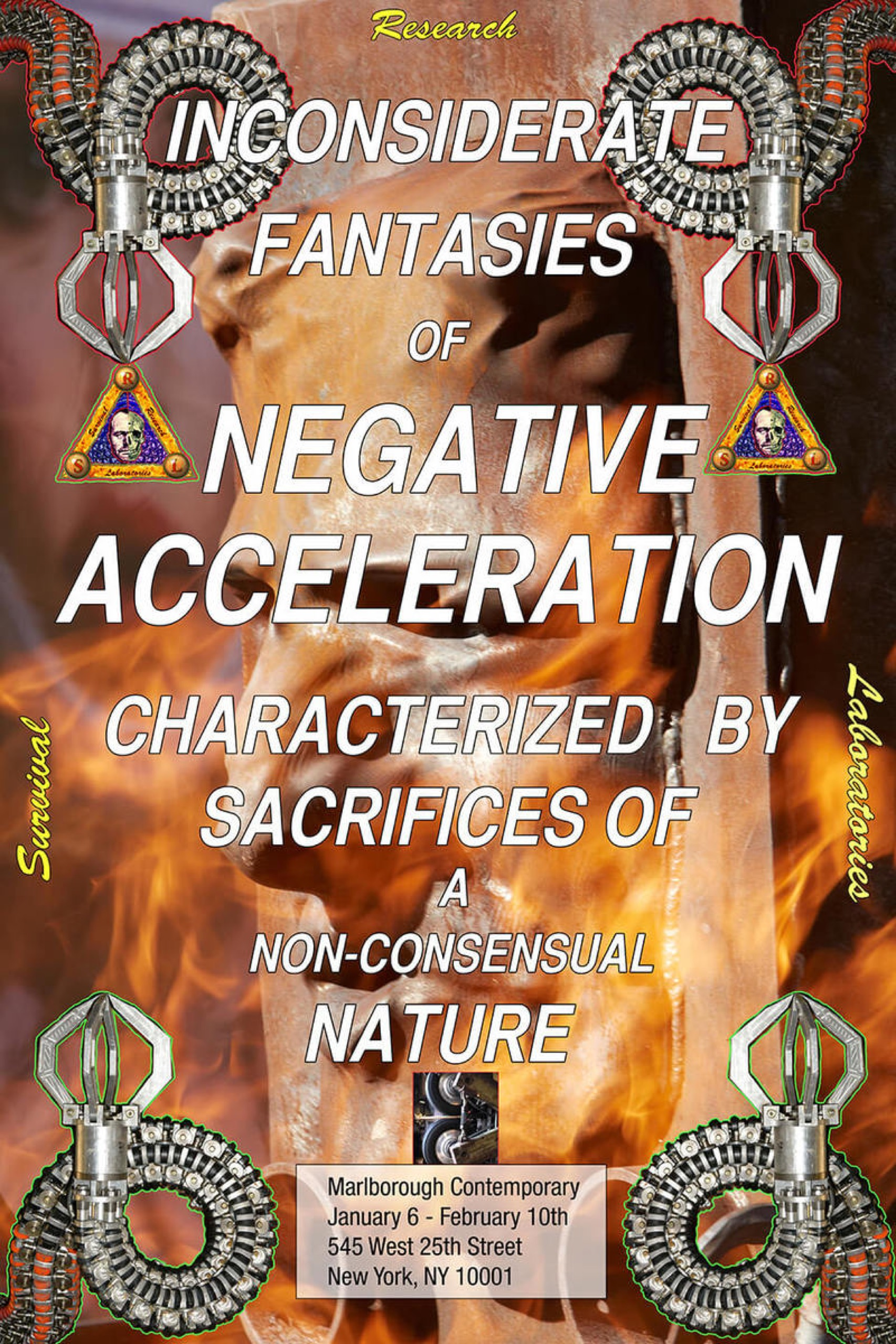 Survival-Research-Laboratories-Inconsiderate-Fantasies-Of-Negative-Acceleration-Characterized-By-Sacrifices-Of-A-Non-Consensual-Nature-Poster-Marlborough-Contemporary-New-York-Gallery