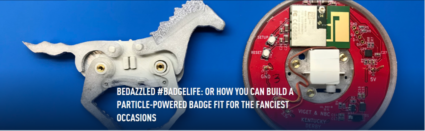 BEDAZZLED #BADGELIFE: OR HOW YOU CAN BUILD A PARTICLE-POWERED BADGE FIT FOR THE FANCIEST OCCASIONS