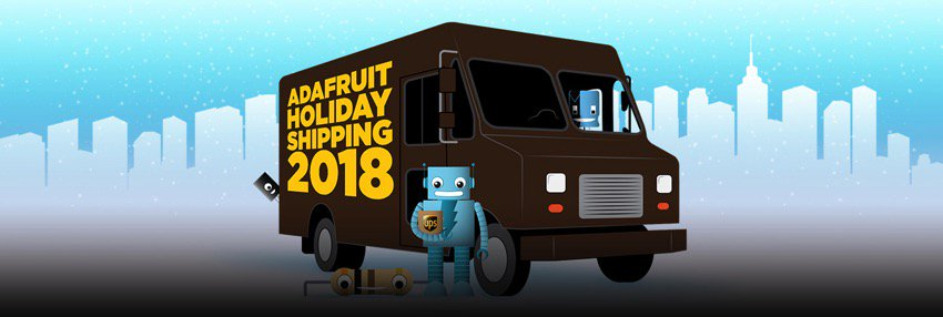 Adafruit holiday shipping 2018 blog