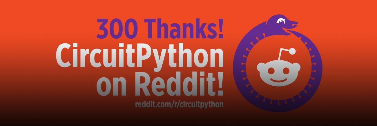 Adafruit Circuitpython Reddit 300 Blog