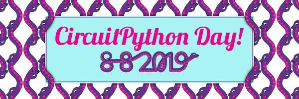 CircuitPython Day 8-8-2019