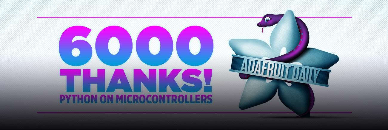 Adafruit Daily 6000 Thanks Blog