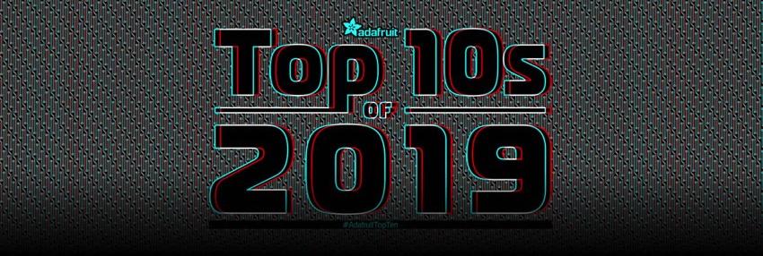 Adafruit top 10 2019 blog