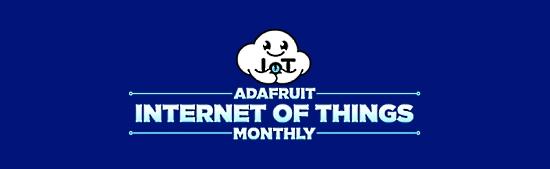 Adafruit Internet of Things Monthly Newsletter