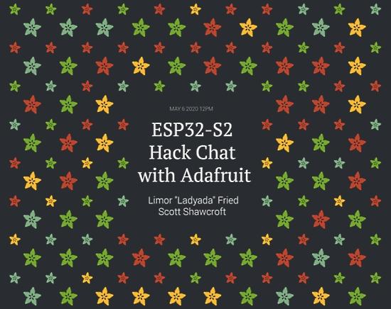 ESP32-S2 Hack Chat with Adafruit