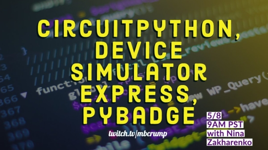 CircuitPython, device simulator express, and PyBadge