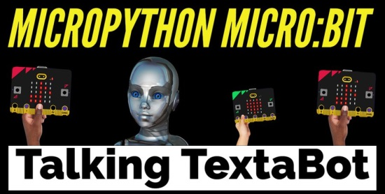 MicroPython micro:bit Talking TextaBot
