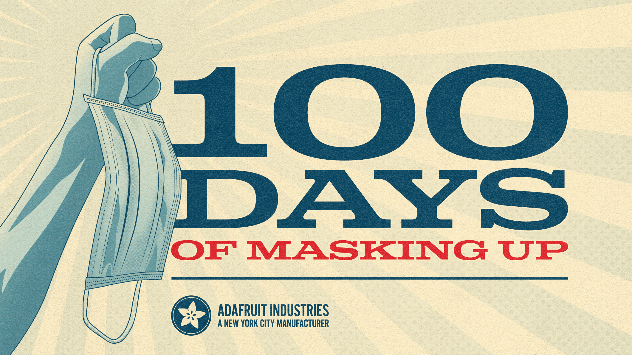 100 Days of Masking Up. A hand holds up a surgical mask in solidarity.