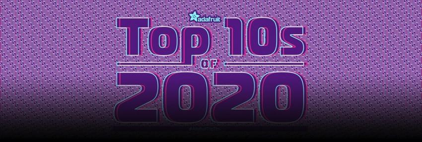 Adafruit top 10 2020 blog