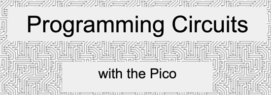 Programming Circuits with Pico