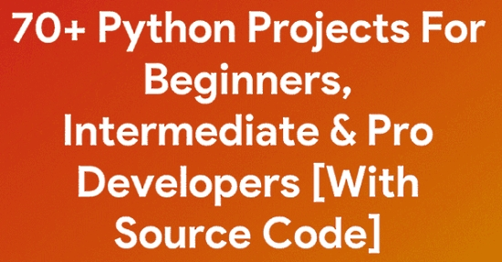 70+ Python Projects